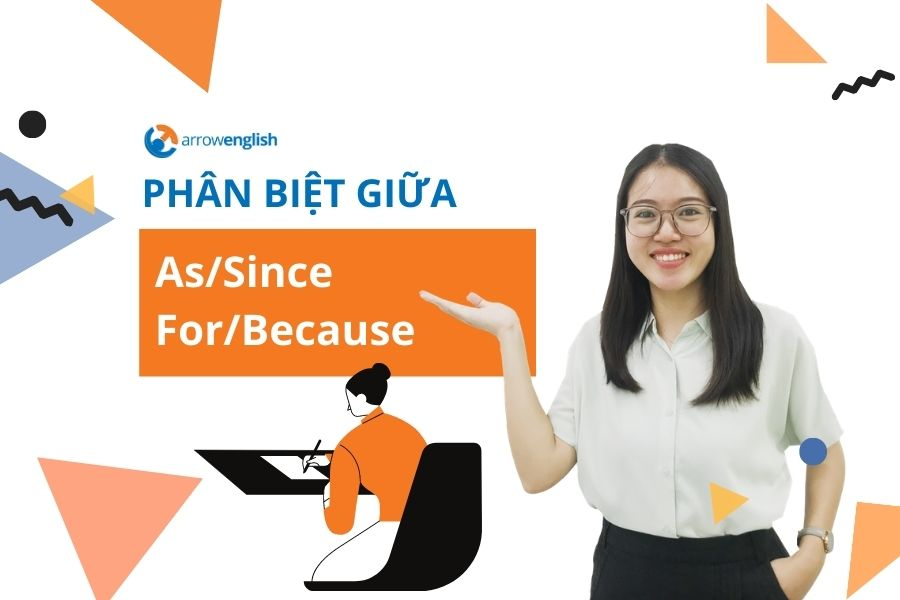 Phan biet as since for because Arrowenglish luyen thi IELTS