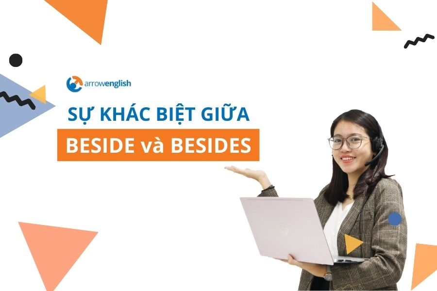 Phan biet beside va besides Arrowenglish luyen thi IELTS